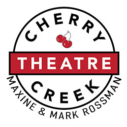 Cherry Creek Theatre Maxine & Mark Rossman
