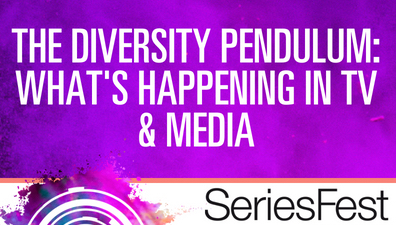 SeriesFest Panel: The Diversity Pendulum: What's Happening in TV and Media