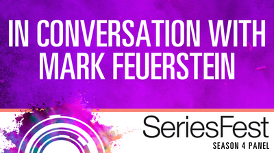 SeriesFest Panel: In Conversation with Mark Feuerstein