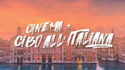 Cinema + Cibo all'italiana All Access Pass