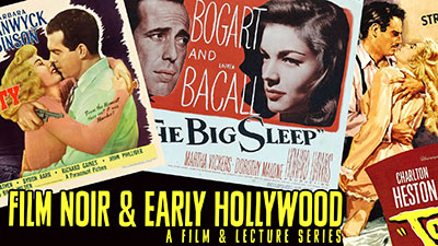 Film Noir & Early Hollywood - A Film & Lecture Series