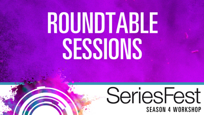 SeriesFest Workshop: Roundtable Sessions