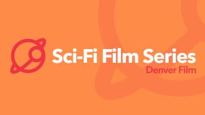 Sci-Fi Film Series 2019 All-Access Pass